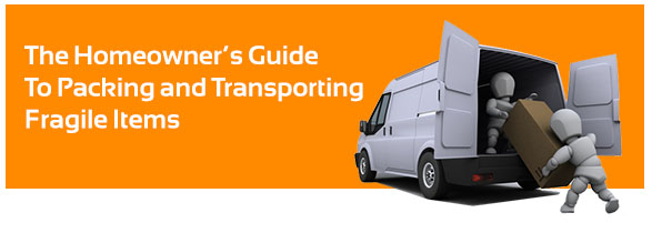 The Homeowner's Guide to Packing and Transporting Fragile Items